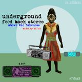 Underground Feed Back Stereo (Above The Fakeness) Mixed by ML7102