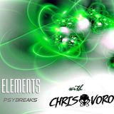 """Andy Faze's """"Elements Psybreaks Podcast"""" - Chris Voro Takeover"""