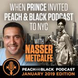 When Prince Invited Peach & Black Podcast to NYC - with Nasser Metcalfe