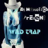 DJ MANOVICH - WILD TRAP (Summer Mix 2013)