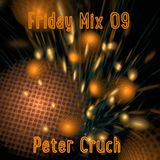 Friday Mix Peter Cruch 09