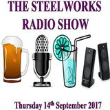The Steelworks Radio Show - 14th September 2017
