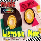 Listening Mode (80's Mix Music Set)
