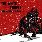 the white stripes: red death at 6-14