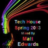 Matt Edwards, Tech House, Spring 2013