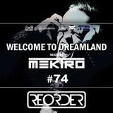 mektro - Welcome to Dreamland 74 (ReOrder Guestmix)