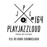 PJL sessions #164 [Huas Soundclash]