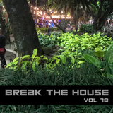 Break The House Vol. 78 - #FUTURE #HOUSE #CLUB #HOLLOW