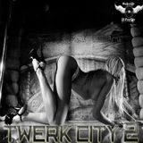 Dj Prodigy-Twerk City 2 (Twerk Vs Wine)