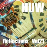 HUW - Reflections Vol27. A Selection of Chilled Electronica and Future Jazz