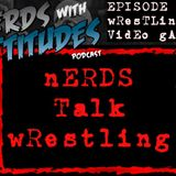 Nerds Talk Wrestling - Episode 2: Wrestling Video Games