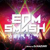 "KAZUHIY ""EDM"" DJ MIX VOL.07 EDM SMASH Limited Mix"