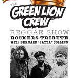 Green Lion Reggae Show- Rockers Tribute with Bernard Satta Collins on Big Up Radio