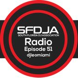 SFDJA Radio Ep. 51 - djleomiami
