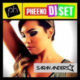 Pheeno Dj Set - DJ Sarah Anders