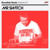 Mr Switch x Bonafide Beats #57