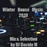 Winter House Music 2019 (Mix & Selection by DJ Davide M)