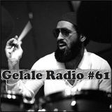 Gelale Radio #61. Ease Out
