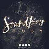 SoundboyCoby DJ Presents #OURKINDAMUSIC PT 3 - !!OUT NOW!!