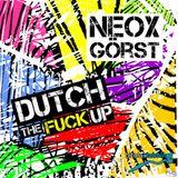 Neox Görst - Dutch The Fuck Up [2010]