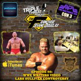 Shane Douglas And The Triple Threat Podcast Episode 93: WWE Writers Video, Lars Sullivan Controversy