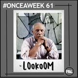 #ONCEAWEEK 0061 by LOokoOM