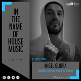 Migel Gloria *** Exclusive Set-In the name of House Music *** Clubbers Radio *** Julio 18