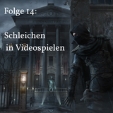 Folge 14 - Schleichen in Videospielen