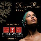 Kaye-Ree - Live @ Bellavista by Giuseppe 26.10.2013 (Parte 1)