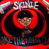 Skinie Make The Noise 20