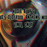 Kodie Blak's 90's Oldskool Anthems Mix