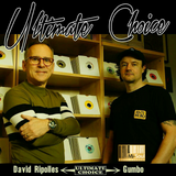 Ultimate Choice w/ David Ripolles & Gumbo 04.02.2018