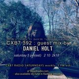 DANIEL HOLT - CXB7 RADIO #392
