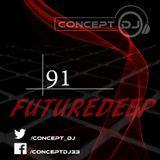 Concept - FutureDeep Vol. 091 (24.02.2017)