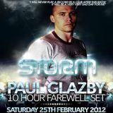Paul Glazby Storm 10 Hour Finale Set, Part 5 - 25.02.2012
