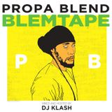 Propa Blend Blemtape mixed by Dj Klash