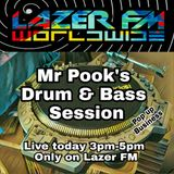 Drum & Bass Pop Up Session - Mr Pook - Lazer FM - 10th May 2017