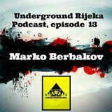 Marko Berbakov - Underground Rijeka Podcast, episode 13