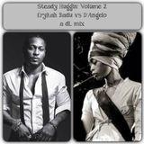 Steady Huggin' Volume 2 Erykah Badu v's D'Angelo