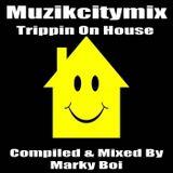 Marky Boi - Muzikcitymix Trippin On House