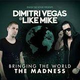 Dimitri Vegas  Like Mike Bringing The World The Madness  (Blass3play)
