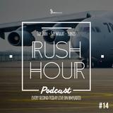 DJ SAY WHAAT & DJ TOPDAN & DJ LUNIS - RUSH HOUR #14