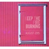 Keep The Fire Burning (August 2015)