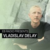 DJ MIX: VLADISLAV DELAY