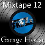 Mixtape 12 [Garage & Future House]