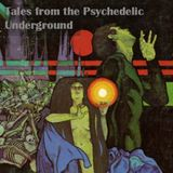 Tales from the Psychedelic Underground