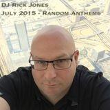 Rick Jones July 2015 - Random Anthems