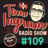 Tom Ingram Show #109 - Recorded LIVE from Rockabilly Radio Feb 10th 2018