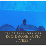 Ego Dronemusic live set – Puntata 3×04
