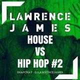 HOUSE vs HIP HOP #2